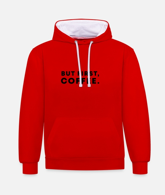 Birthday Hoodies & Sweatshirts - But First Coffee - Unisex Contrast Hoodie red/white