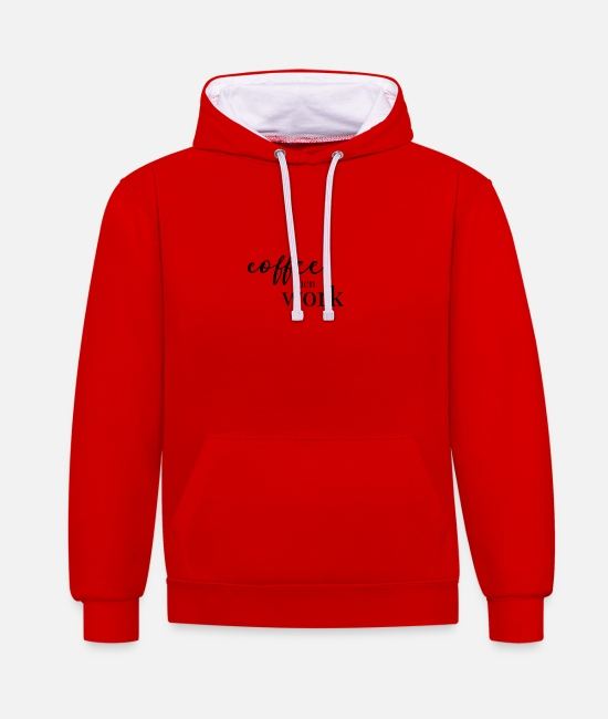 Birthday Hoodies & Sweatshirts - Coffe Then Work - Unisex Contrast Hoodie red/white