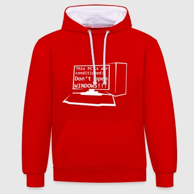 This PC is air conditioned: Don't open WINDOWS! - Kontrast-Hoodie