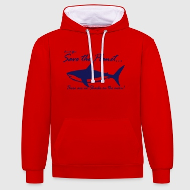 Save the planet there are no sharks on the moon - Contrast Colour Hoodie
