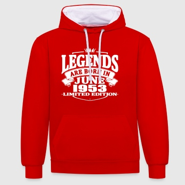 Legends are born in june 1953 - Contrast Colour Hoodie