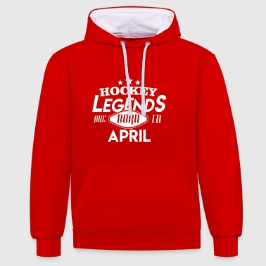 Hockey Legends are born in April - Contrast Colour Hoodie