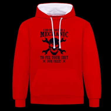 Mechanic to fix not for free - Contrast Colour Hoodie