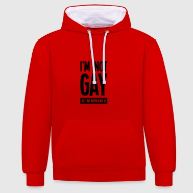 I'm not gay, but my boyfriend is - Contrast hoodie