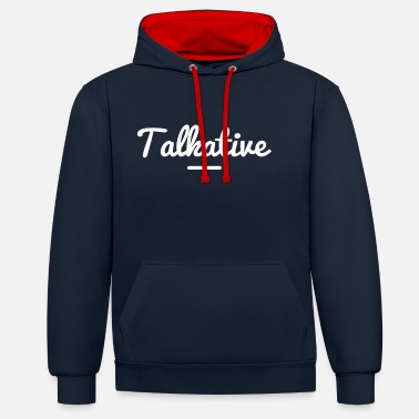 Talking TALKATIVE - Contrast Colour Hoodie