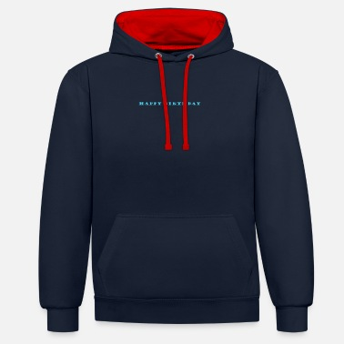 Happy Birthday happy birthday - Unisex Hoodie zweifarbig