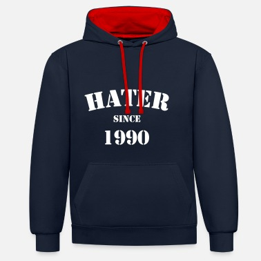 Hater Hater Since 1990 - Unisex Contrast Hoodie