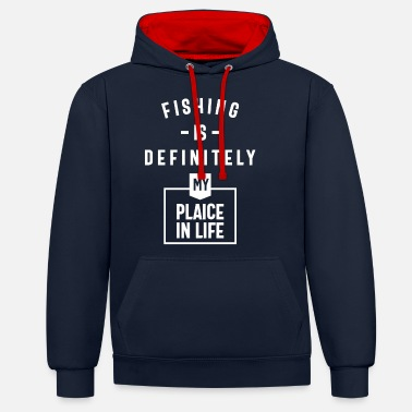 Plaice Fishing Is Definitely My Plaice In Life - Unisex Contrast Hoodie