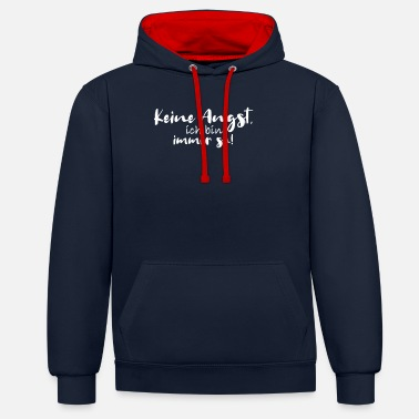 Pat Do not worry, I'm always like this - Unisex Contrast Hoodie