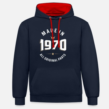 Born 1970 Made In 1970 All Original Parts - Unisex Contrast Hoodie