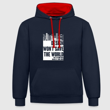 Architect / Architecture: Design won't save the - Contrast Colour Hoodie