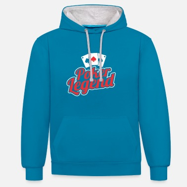 Play Poker Poker legend playing poker - Contrast Colour Hoodie