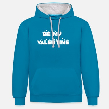 Be My Valentine Be my valentine - Contrast Colour Hoodie
