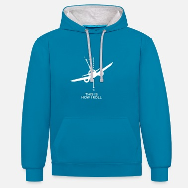 Aviation Aviation - Pilot - This is how I Roll - Gift - Contrast Colour Hoodie