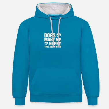 Male Dogs make me happy, you are not so much - Hundeshirt - Contrast Colour Hoodie