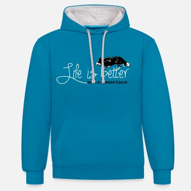 Border Collie Life is better - Border - Contrast Colour Hoodie