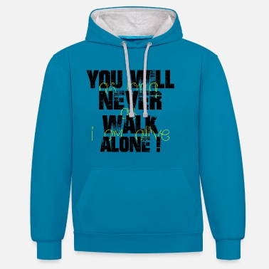 You You will never walk alone - Unisex Hoodie zweifarbig