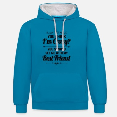 Best Friend Crazy Best Friends - Unisex kontrast hættetrøje