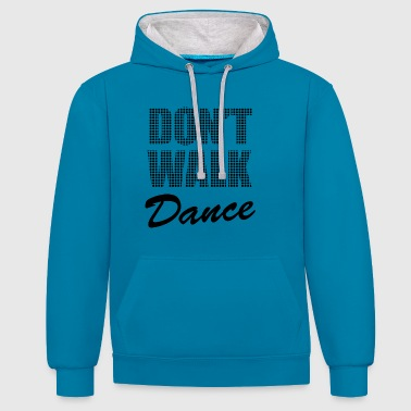do not walk dance - Contrast Colour Hoodie