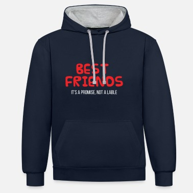 Best Friends Best Friends: Best Friends. C'est une promesse, pas un - Sweat-shirt contraste