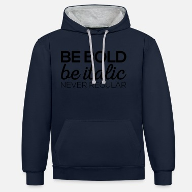 Bold Be Bold - Contrast Colour Hoodie