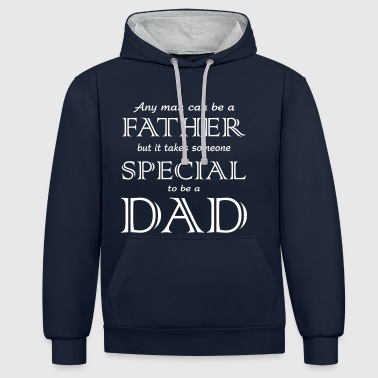 Any Man Can be a Father but it takes someone spec - Contrast Colour Hoodie