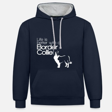 Border Collie Life is better with a Border Collie - Dog Lover - Felpa con cappuccio bicromatica