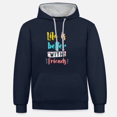 Friend Quotes Friends quote - Unisex Contrast Hoodie