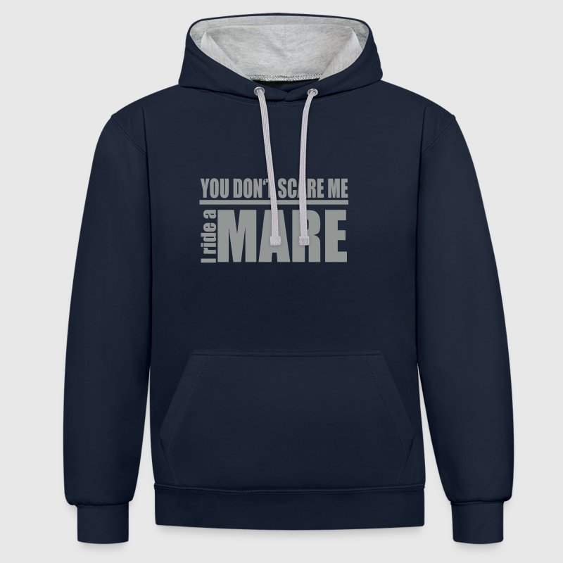 You don't scare me! I ride a mare - Contrast Colour Hoodie