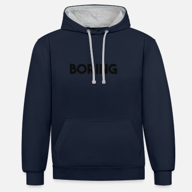 Bored Boring and boring? - Contrast Colour Hoodie