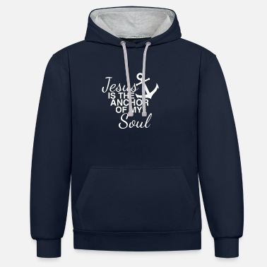 Anker Jesus is the Anchor of my Soul Geschenk - Kontrast-Hoodie