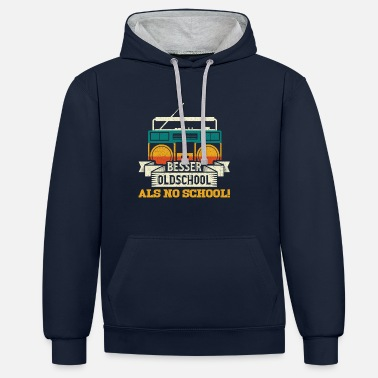 Old School Better Old School As No School - Contrast Colour Hoodie