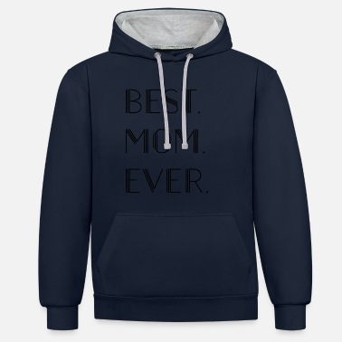 BEST.MOM.EVER SHIRT - Contrast hoodie