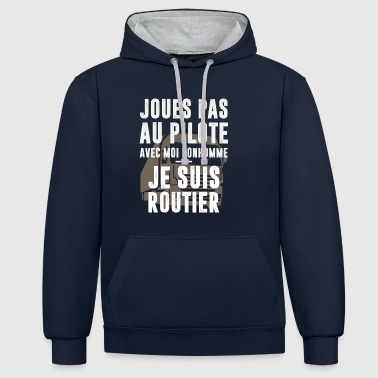 Je suis routier - Sweat-shirt contraste