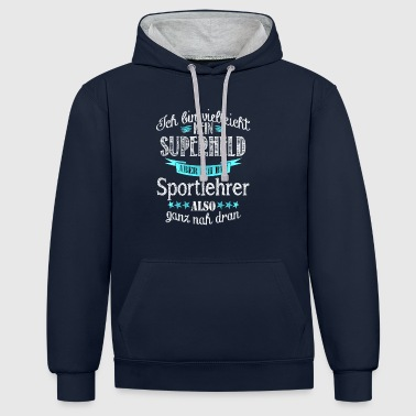 physical education teacher - Contrast Colour Hoodie
