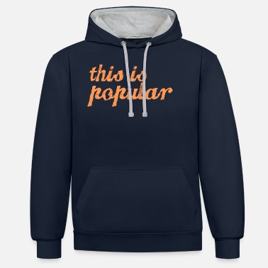 Popular this is popular - Unisex Contrast Hoodie