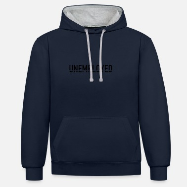 Unemployed unemployed - Unisex Contrast Hoodie