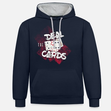 Deal the cards - show your hand in poker - Unisex Contrast Hoodie