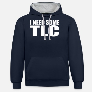 Tlc i need some tlc quote - Unisex Contrast Hoodie