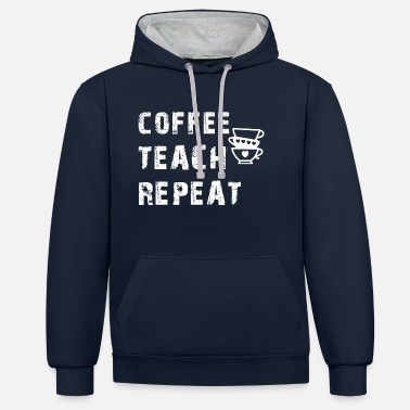 coffee teach repeat - coffee teaching repeat - Unisex Contrast Hoodie