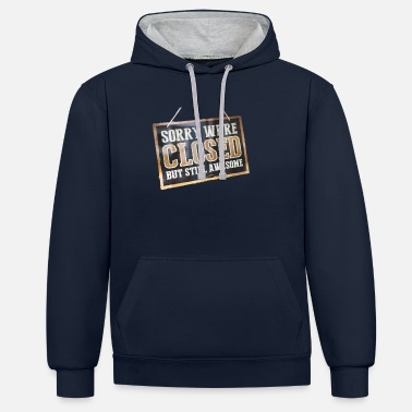 We have to but we are great - Unisex Contrast Hoodie