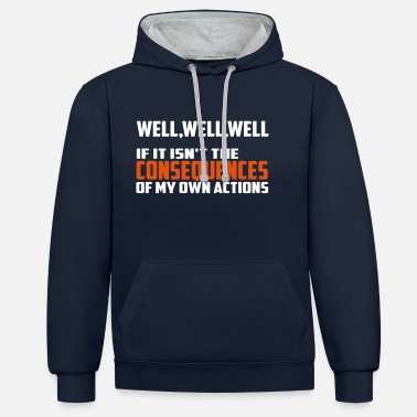 Funny consequences funny quote - Unisex Contrast Hoodie