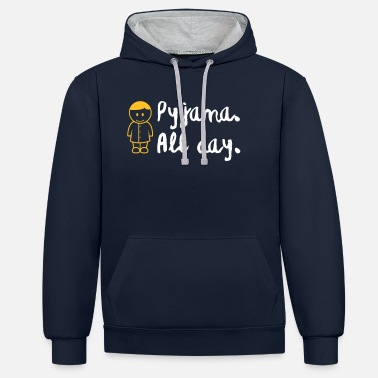 Bed Underwear Throughout The Day In Your Pajamas! - Unisex Contrast Hoodie