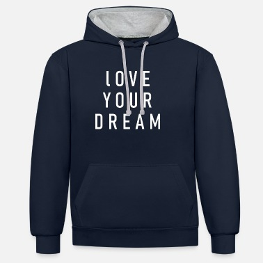 Love Your Dream w - Unisex Contrast Hoodie