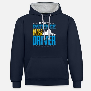 Semitruck It Takes Patience To Be A Truck Driver - Unisex Contrast Hoodie