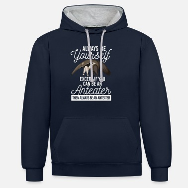 Day Anteater-Always Be Yourself - Unisex Hoodie zweifarbig