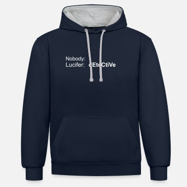Lucifer Lucifer Detective Meme Insider Quote - Unisex contrast hoodie