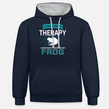 Frog I Dont Need Therapy - FROGS - Unisex Contrast Hoodie