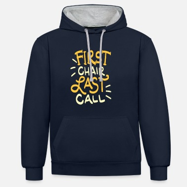 Hipster First Chair Last Call Skiing Quote Gift - Unisex Contrast Hoodie