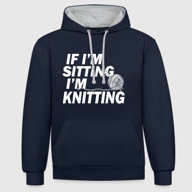 if im sitting in knitting - Contrast Colour Hoodie